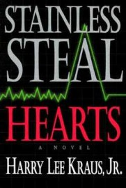 Stainless Steal Hearts, Harry Lee Kraus, Jr., Paper Back