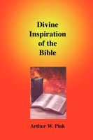Divine Inspiration of the Bible, Arthur W. Pink, hard cover